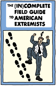 The (In)Complete Field Guide to American Extremists