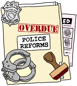 Overdue Police Reforms