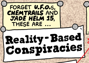 Reality-Based Conspiracies