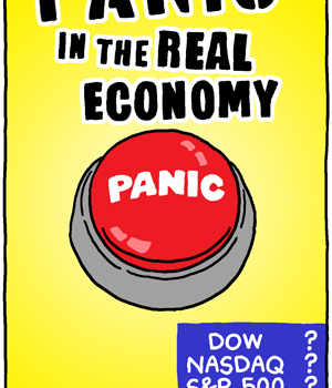Panic in the Real Economy