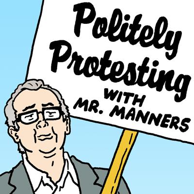 Politely Protesting