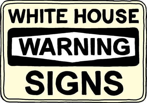 White House Warning Signs